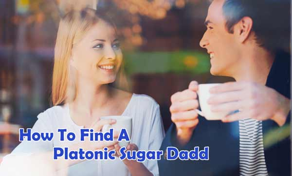 How To Find A Platonic Sugar Daddy- 2O20 The ultimate